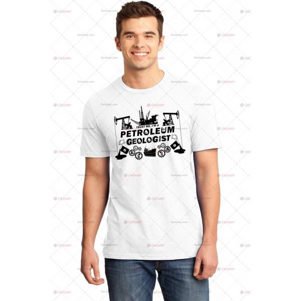 تی شرت طرح Trust me, I'm a Petroleum Geologist