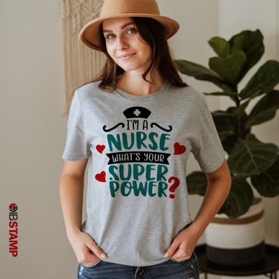 تی شرت پرستاری طرح I'm a Nurse, Whats Your Super Power